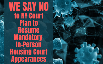 Coalition of Tenants, Elected Officials, Legal Service Providers Urge NY State Officials to Abort Plan to Resume Mandatory In-person Court Proceedings This Week
